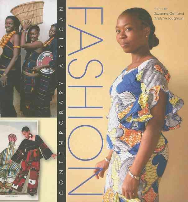 Contemporary African Fashion By Gott, Suzanne (EDT)/ Loughran, Kristyne (EDT)/ Eicher, Joanne B. (FRW)