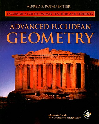 Advanced Euclidean Geometry By Posamentier, Alfred S.