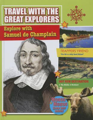 Explore With Samuel De Champlain By Cooke, Tim